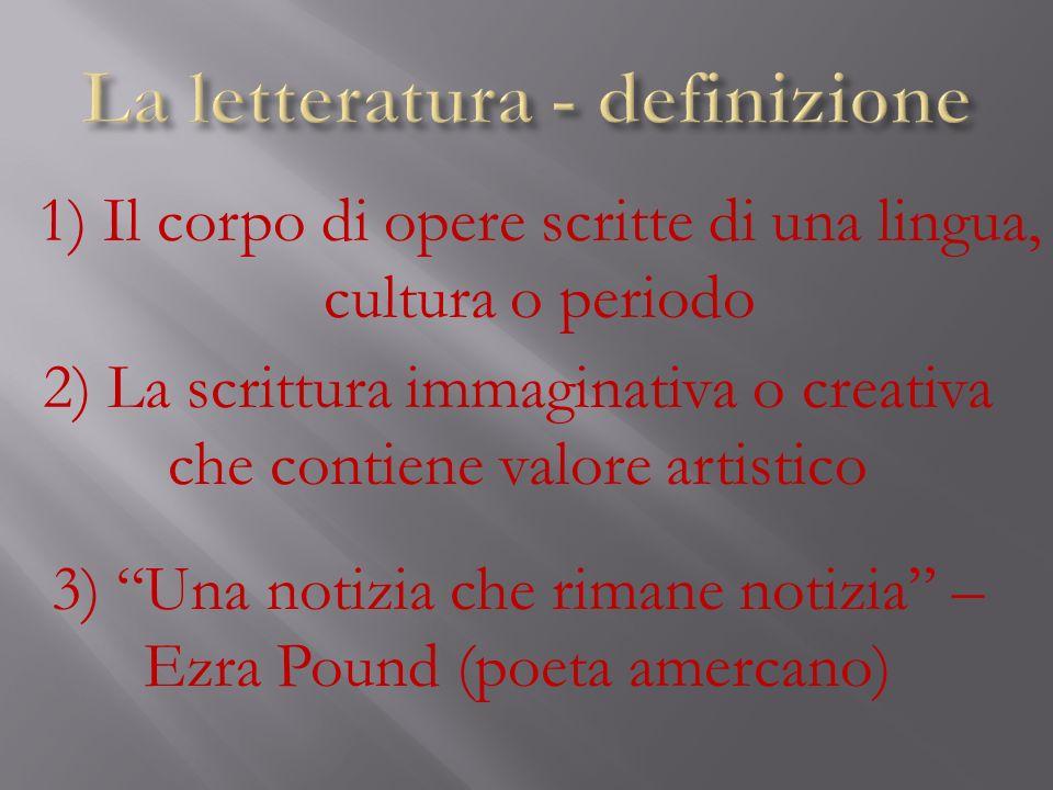 1) Il corpo di opere scritte di una lingua, cultura o periodo 2) La scrittura immaginativa o creativa che contiene valore artistico 3) Una notizia che