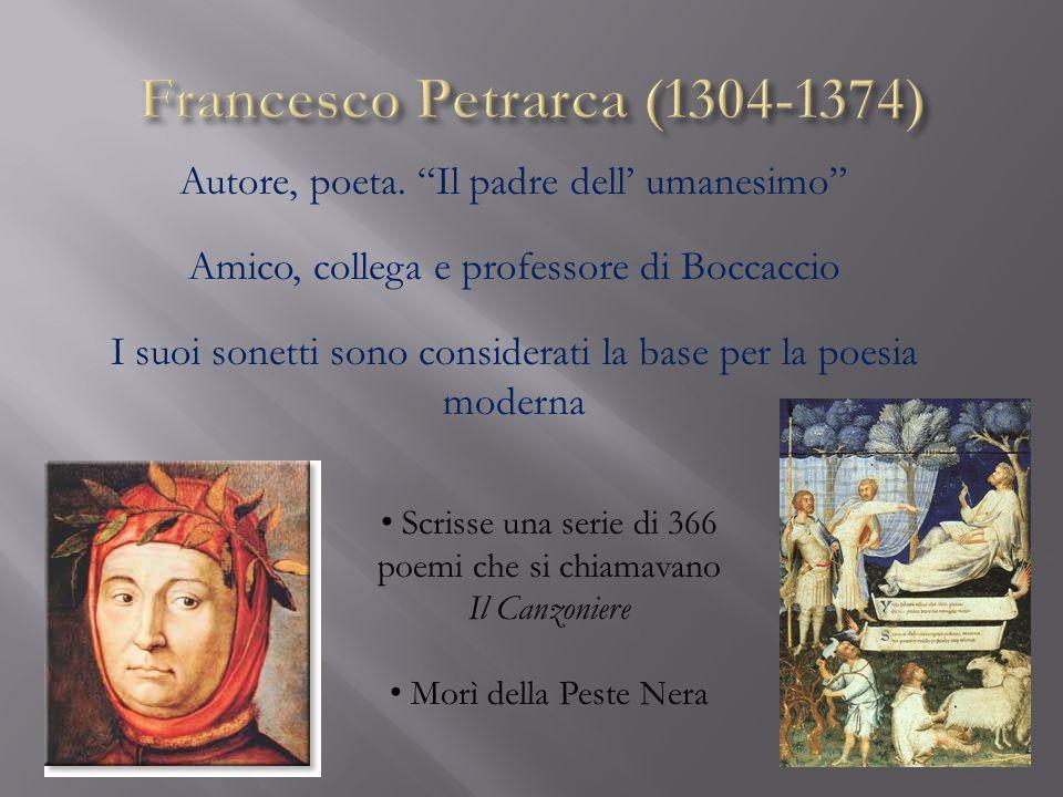 Autore, poeta. Il padre dell umanesimo Amico, collega e professore di Boccaccio I suoi sonetti sono considerati la base per la poesia moderna Scrisse