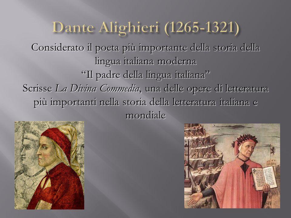 Considerato il poeta più importante della storia della lingua italiana moderna Il padre della lingua italiana Scrisse La Divina Commedia, una delle op