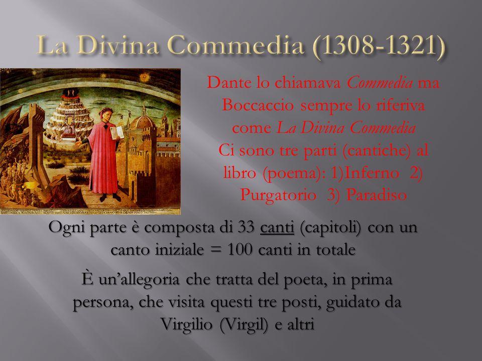 Dante lo chiamava Commedia ma Boccaccio sempre lo riferiva come La Divina Commedia Ci sono tre parti (cantiche) al libro (poema): 1)Inferno 2) Purgato