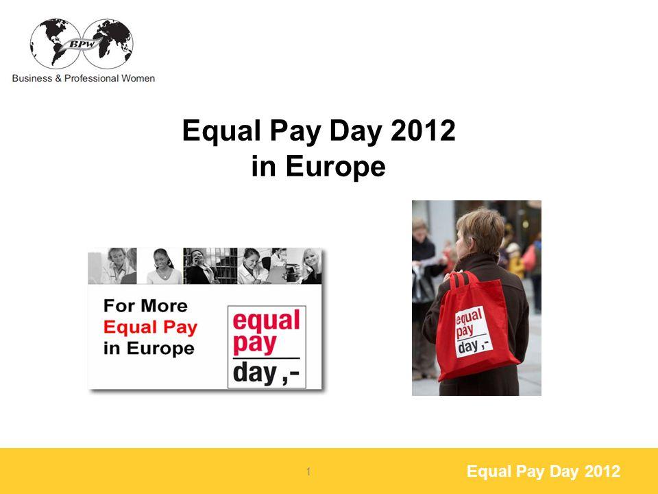 Equal Pay Day 2012 Movimento di opinione iniziato dalla BPW nel 2008 Equal Pay Day