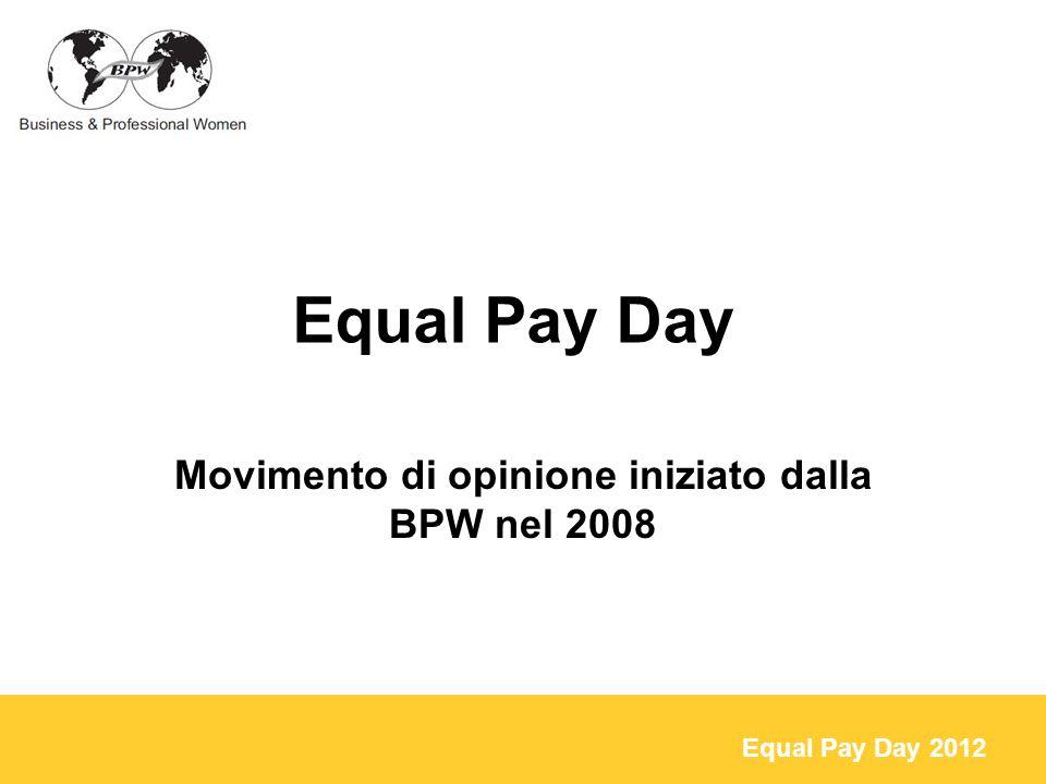 Equal Pay Day 2012 Il differenziale retributivo di genere in tutto il ciclo di vita Donne e uomini tendono ancora a lavorare in diversi ambiti.