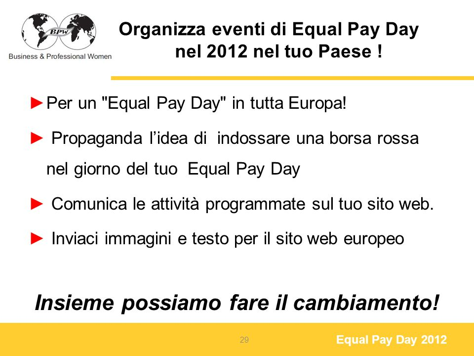 Equal Pay Day 2012 Organizza eventi di Equal Pay Day nel 2012 nel tuo Paese .