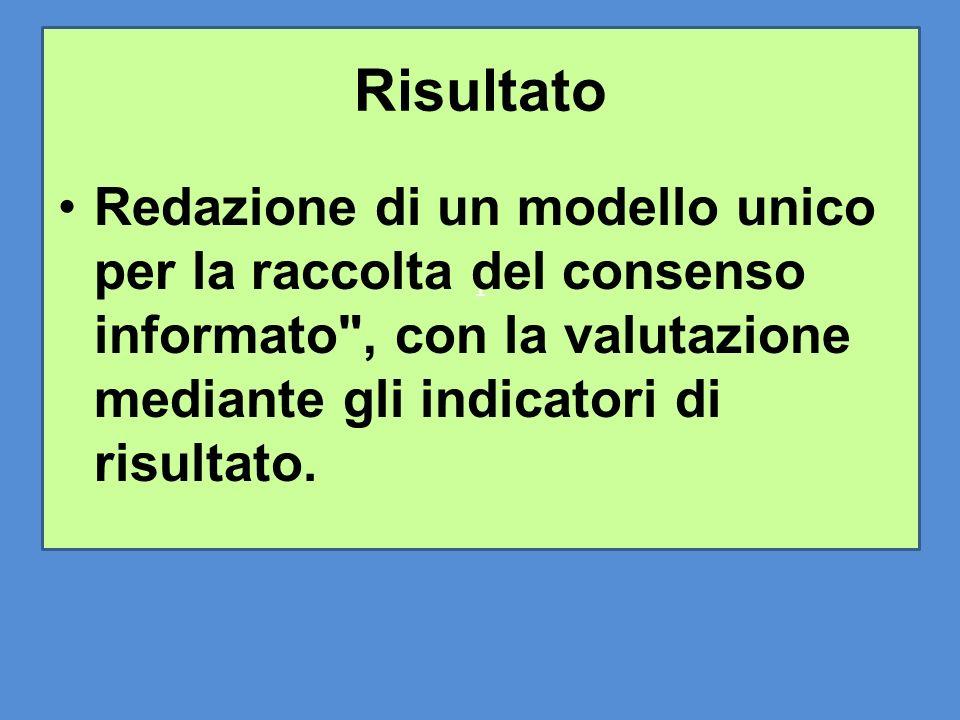 1 Risultato Redazione di un modello unico per la raccolta del consenso informato
