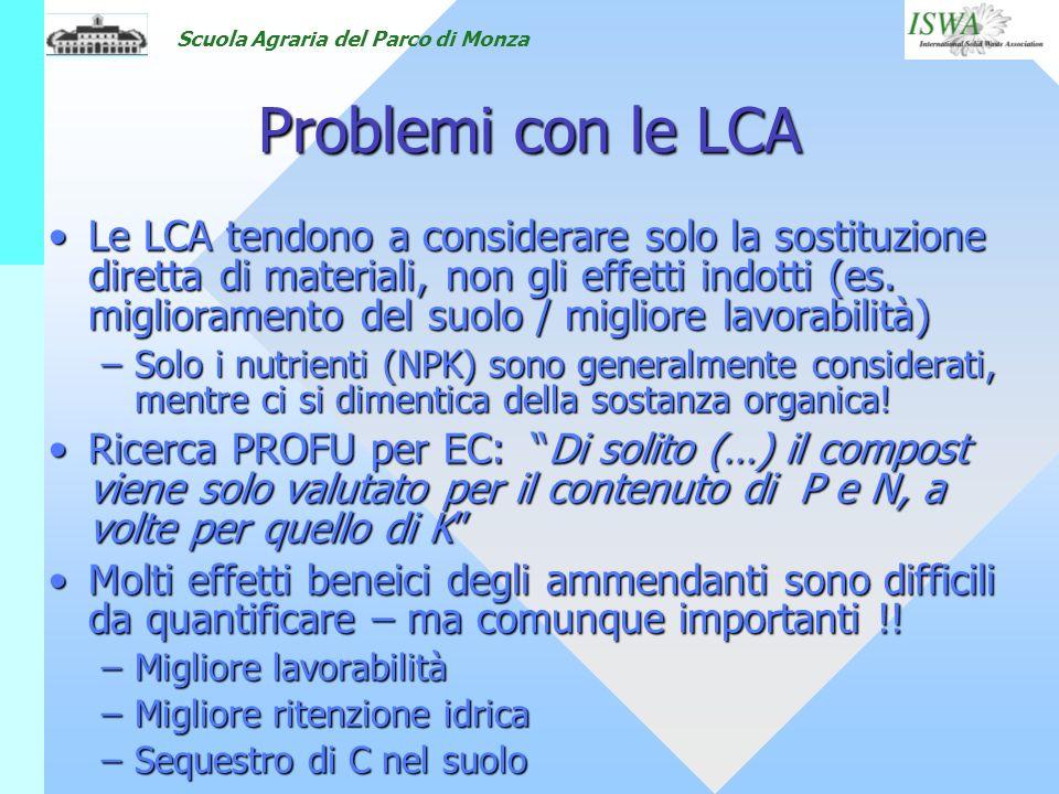 Scuola Agraria del Parco di Monza Problemi con le LCA Le LCA tendono a considerare solo la sostituzione diretta di materiali, non gli effetti indotti