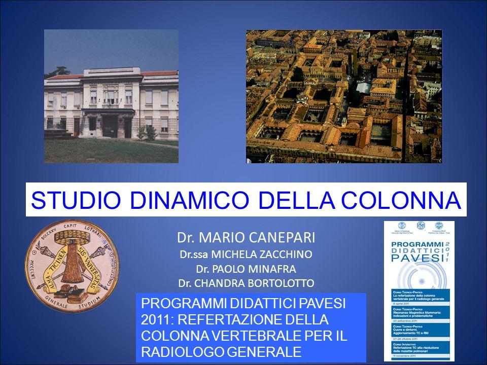 Dr. MARIO CANEPARI Dr.ssa MICHELA ZACCHINO Dr. PAOLO MINAFRA Dr. CHANDRA BORTOLOTTO PROGRAMMI DIDATTICI PAVESI 2011: REFERTAZIONE DELLA COLONNA VERTEB