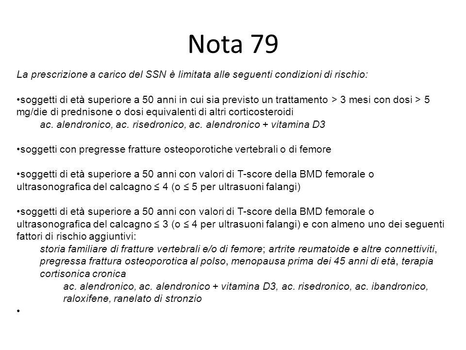 Nota 79 La prescrizione a carico del SSN è limitata alle seguenti condizioni di rischio: soggetti di età superiore a 50 anni in cui sia previsto un tr