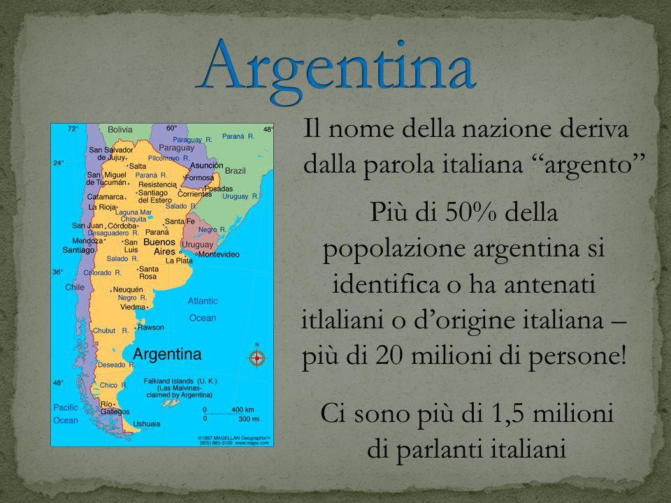 Il nome della nazione deriva dalla parola italiana argento Più di 50% della popolazione argentina si identifica o ha antenati itlaliani o dorigine ita