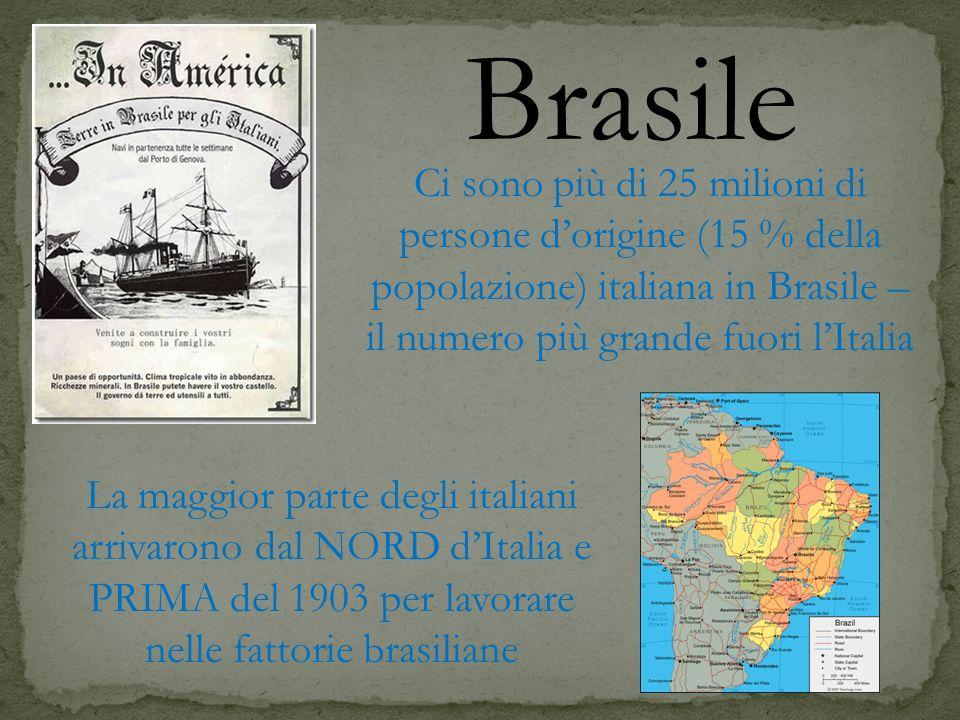 Brasile Ci sono più di 25 milioni di persone dorigine (15 % della popolazione) italiana in Brasile – il numero più grande fuori lItalia La maggior par