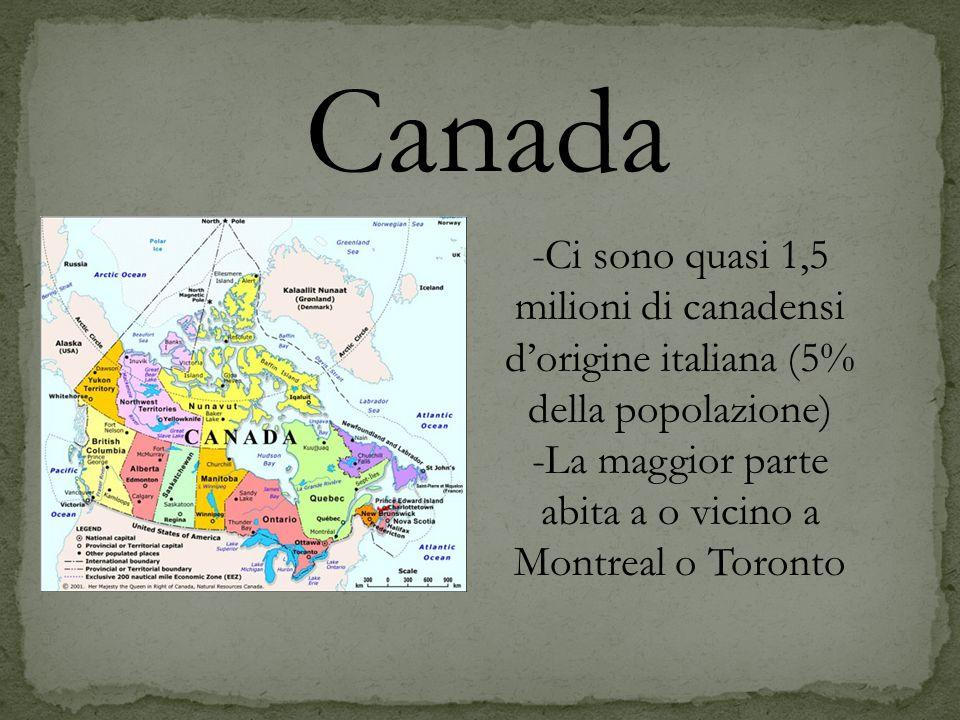 Canada -Ci sono quasi 1,5 milioni di canadensi dorigine italiana (5% della popolazione) -La maggior parte abita a o vicino a Montreal o Toronto