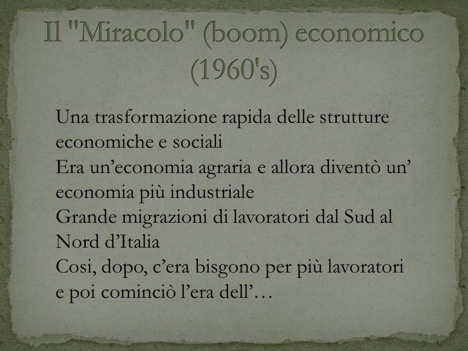 Una trasformazione rapida delle strutture economiche e sociali Era uneconomia agraria e allora diventò un economia più industriale Grande migrazioni d