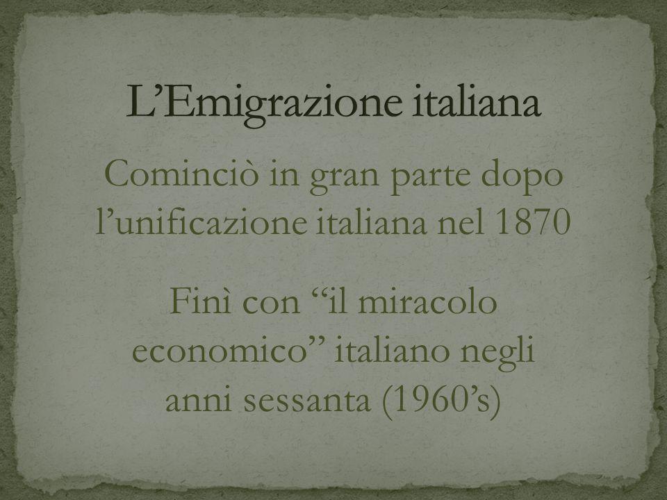 Cominciò in gran parte dopo lunificazione italiana nel 1870 Finì con il miracolo economico italiano negli anni sessanta (1960s)