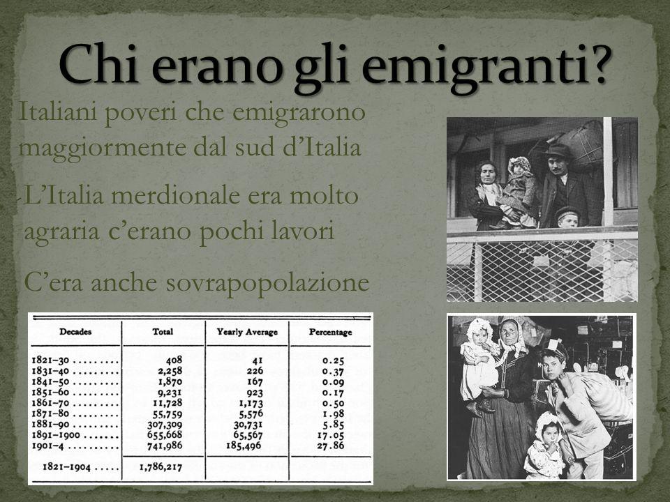 Italiani poveri che emigrarono maggiormente dal sud dItalia LItalia merdionale era molto agraria cerano pochi lavori Cera anche sovrapopolazione
