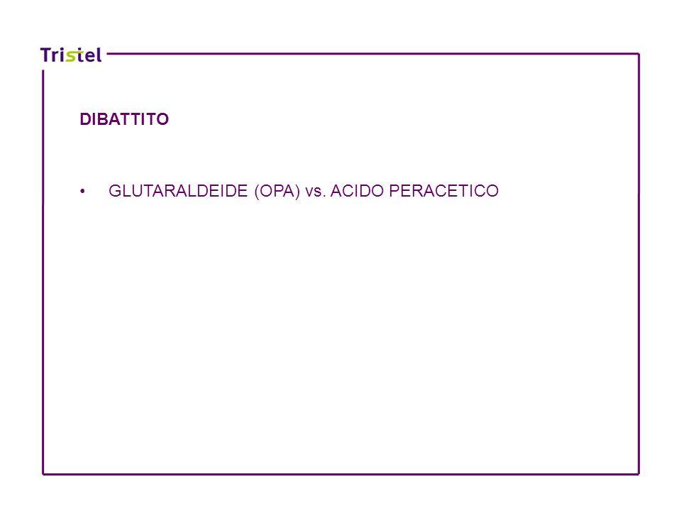 GLUTARALDEIDE (OPA) vs. ACIDO PERACETICO