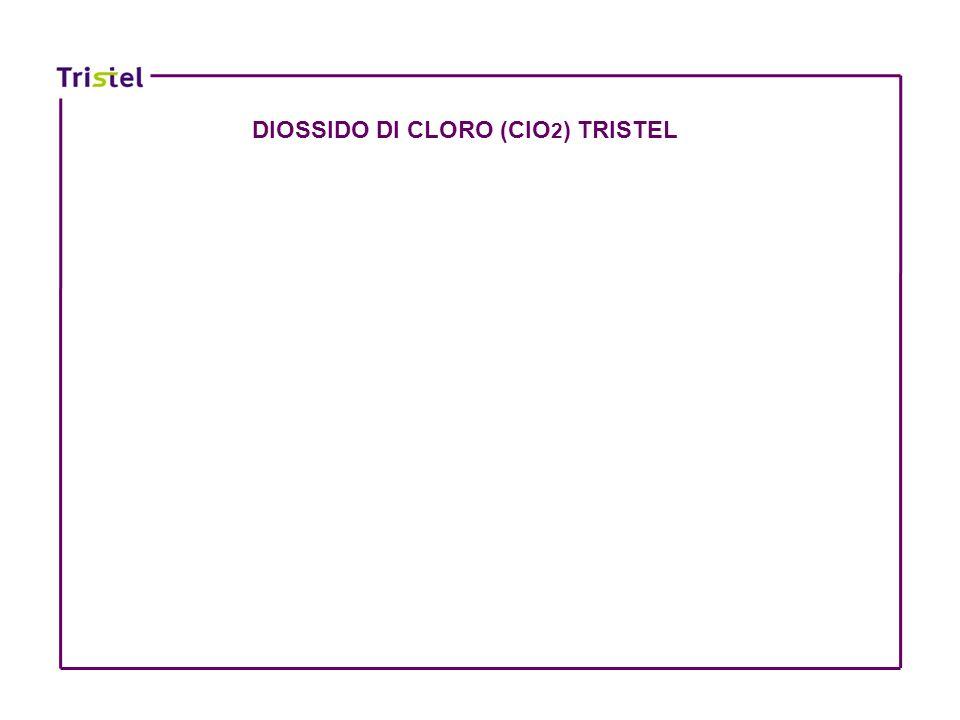DIOSSIDO DI CLORO (ClO 2 ) TRISTEL