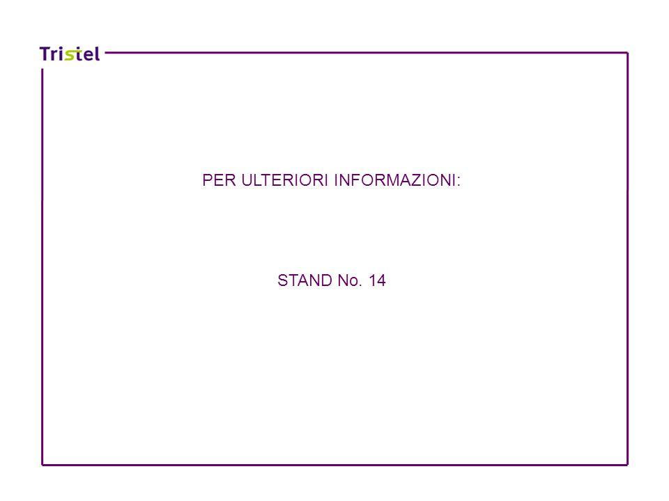 PER ULTERIORI INFORMAZIONI: STAND No. 14