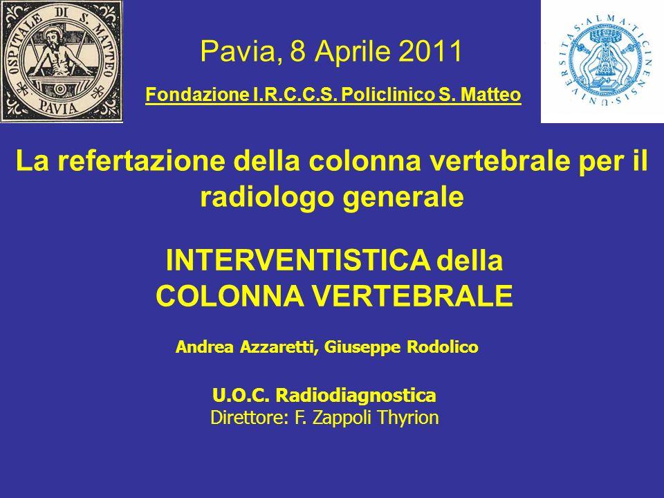 La refertazione della colonna vertebrale per il radiologo generale Pavia, 8 Aprile 2011 Andrea Azzaretti, Giuseppe Rodolico U.O.C. Radiodiagnostica Di