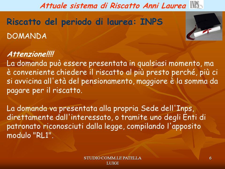 STUDIO COMM.LE PATELLA LUIGI 17 Riscatto Anni Laurea Riscatto del periodo di laurea Le novita Dal 2008