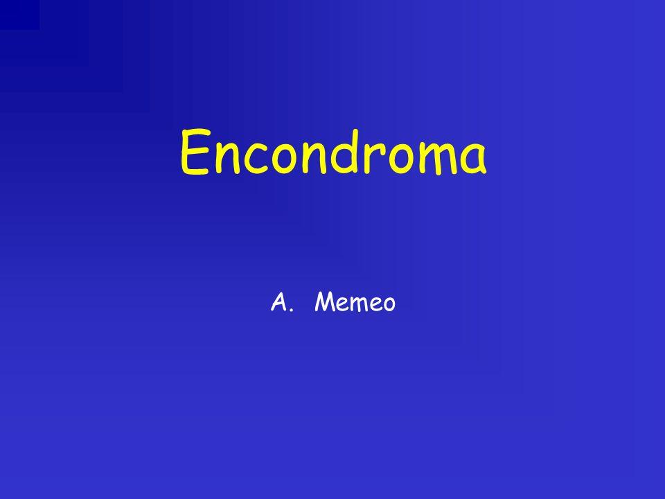 Encondroma A.Memeo