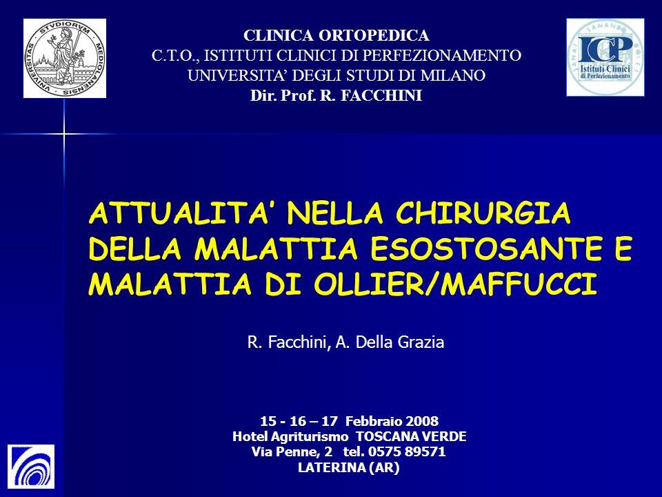 CLINICA ORTOPEDICA C.T.O., ISTITUTI CLINICI DI PERFEZIONAMENTO UNIVERSITA DEGLI STUDI DI MILANO Dir. Prof. R. FACCHINI ATTUALITA NELLA CHIRURGIA DELLA