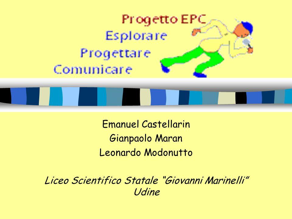 Emanuel Castellarin Gianpaolo Maran Leonardo Modonutto Liceo Scientifico Statale Giovanni Marinelli Udine