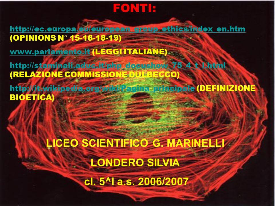 FONTI: http://ec.europa.eu/european_group_ethics/index_en.htm http://ec.europa.eu/european_group_ethics/index_en.htm (OPINIONS N° 15-16-18-19) www.par