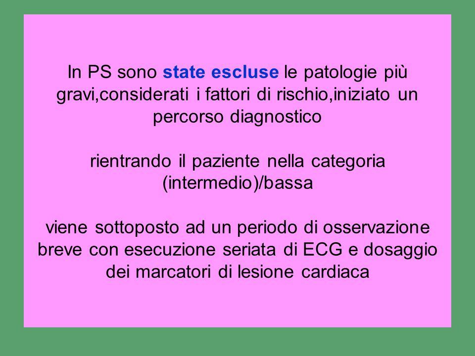 In PS sono state escluse le patologie più gravi,considerati i fattori di rischio,iniziato un percorso diagnostico rientrando il paziente nella categor