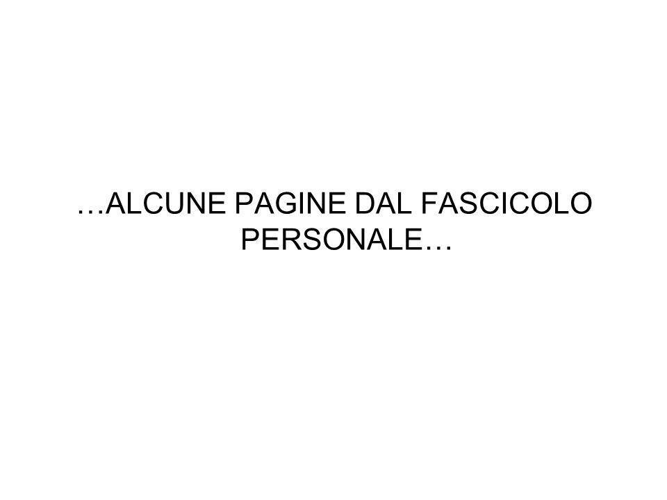 …ALCUNE PAGINE DAL FASCICOLO PERSONALE…
