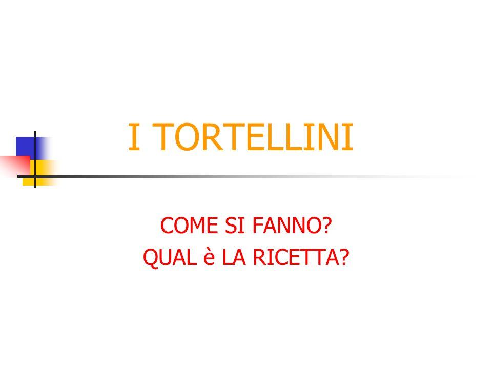 ciao E COSì SONO PRONTI I TORTELLINI!! Caterina,IIC