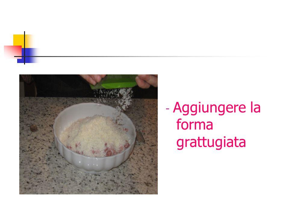 ciao - Aggiungere la forma grattugiata