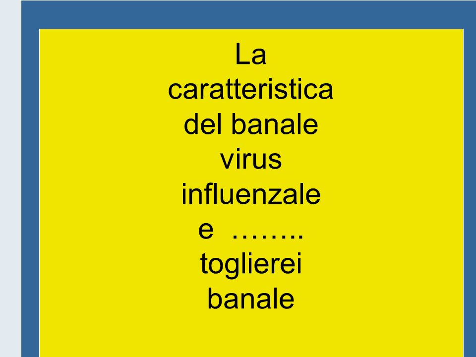 Il virus influenzale A ha la caratteristica di presentare nel corso del tempo variazioni della composizione antigene e nuovi ceppi si sostituiscono ai