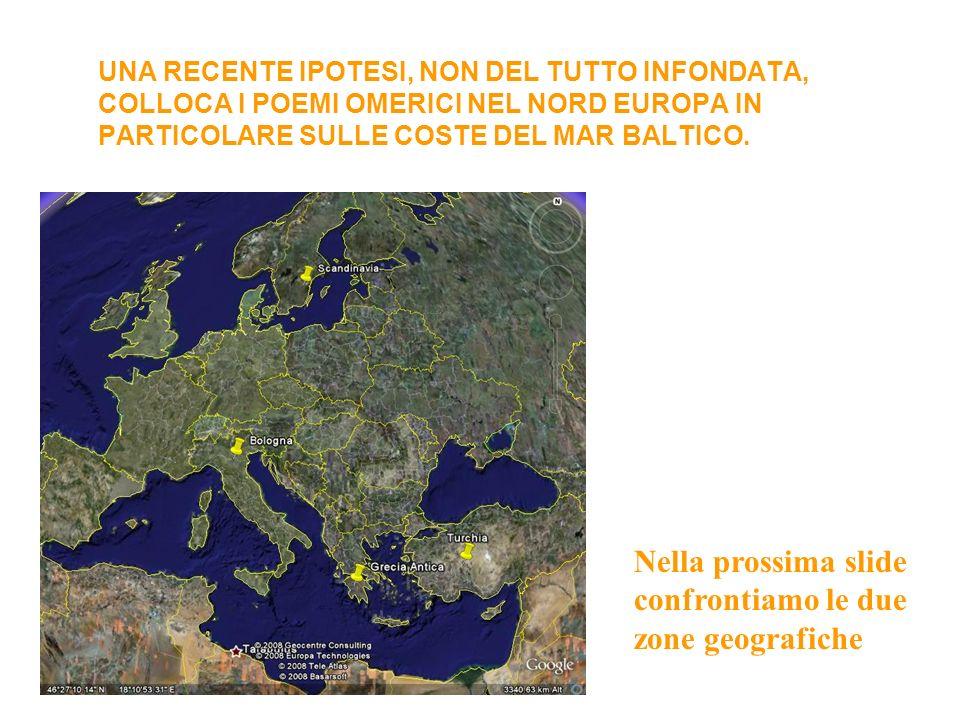 UNA RECENTE IPOTESI, NON DEL TUTTO INFONDATA, COLLOCA I POEMI OMERICI NEL NORD EUROPA IN PARTICOLARE SULLE COSTE DEL MAR BALTICO. Nella prossima slide