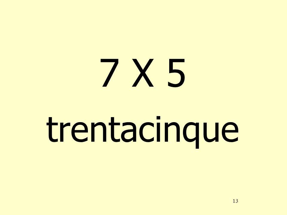 13 7 X 5 trentacinque