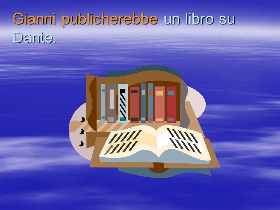Gianni publicherebbe un libro su Dante.