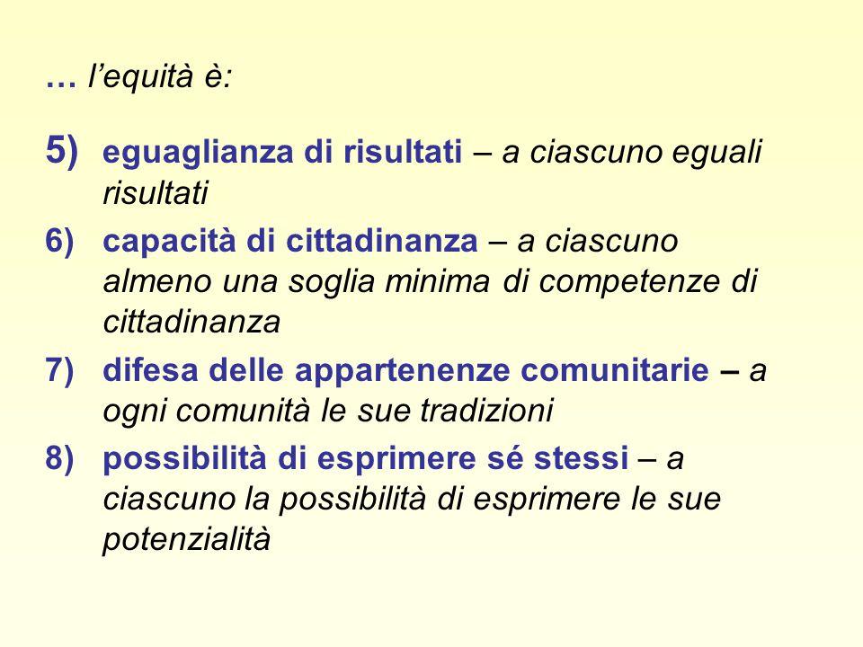 Le teorie dellequità Lequità è: 1)rispetto degli impegni e delle promesse istituzionali - a ciascuno secondo quanto dispone la Norma 2)riconoscimento