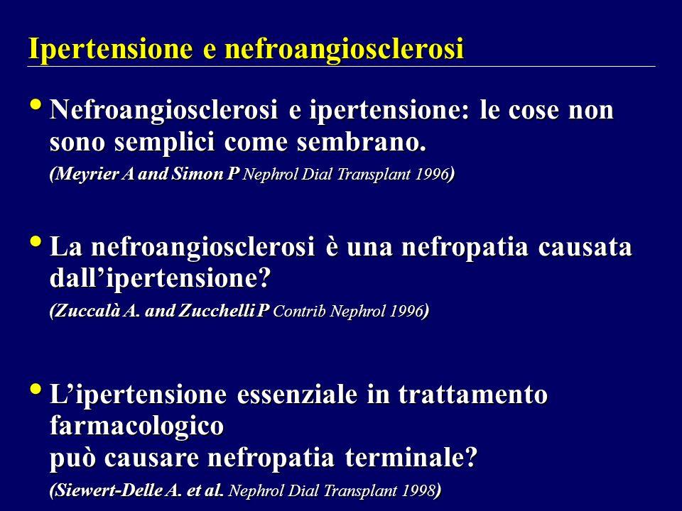 Ipertensione e nefroangiosclerosi Nefroangiosclerosi e ipertensione: le cose non sono semplici come sembrano. (Meyrier A and Simon P Nephrol Dial Tran