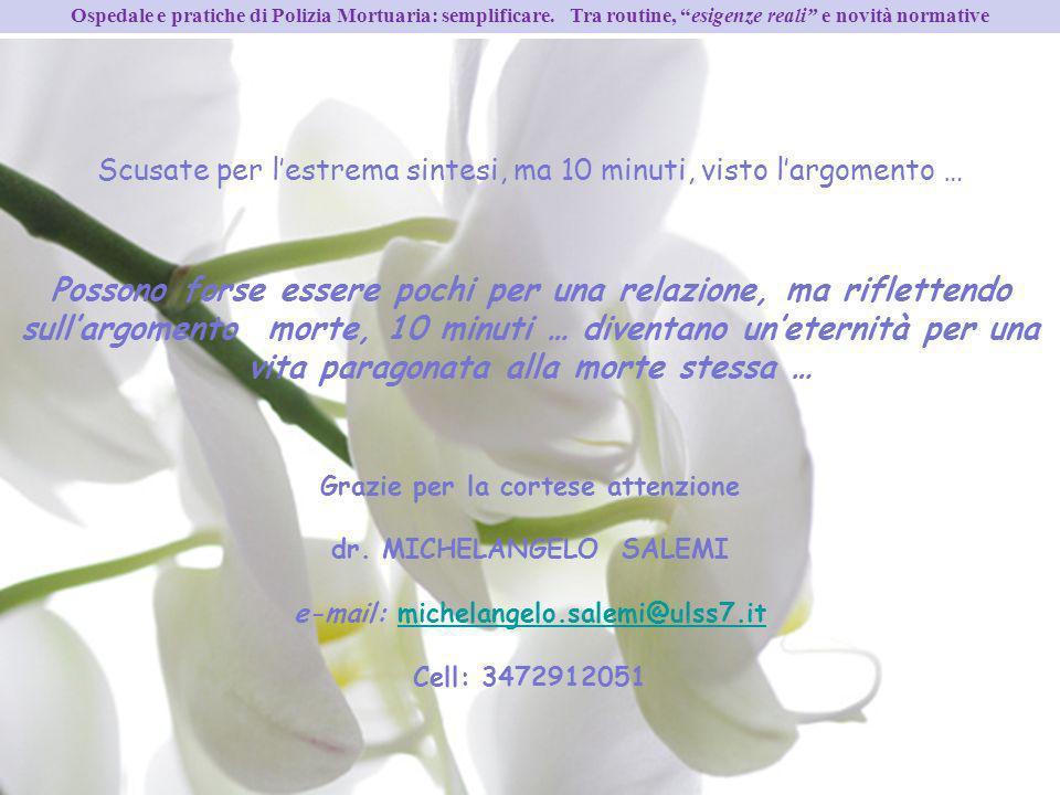 Grazie per la cortese attenzione dr. MICHELANGELO SALEMI e-mail: michelangelo.salemi@ulss7.itmichelangelo.salemi@ulss7.it Cell: 3472912051 Ospedale e