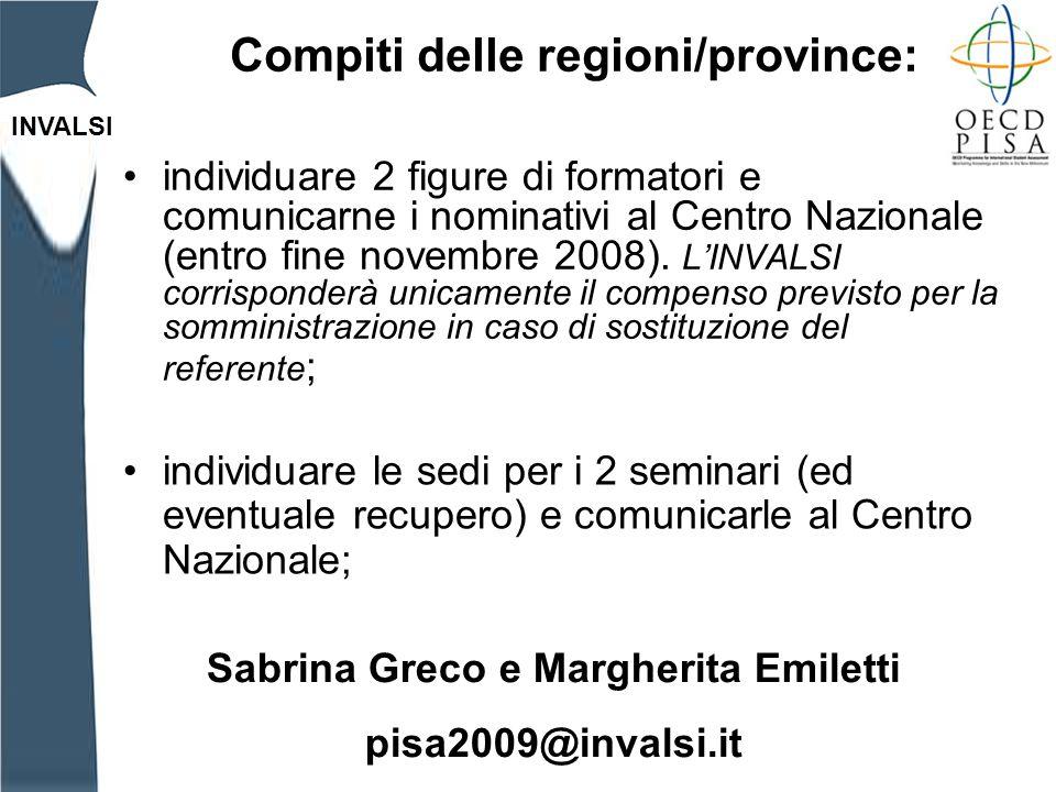 INVALSI Compiti delle regioni/province: individuare 2 figure di formatori e comunicarne i nominativi al Centro Nazionale (entro fine novembre 2008).
