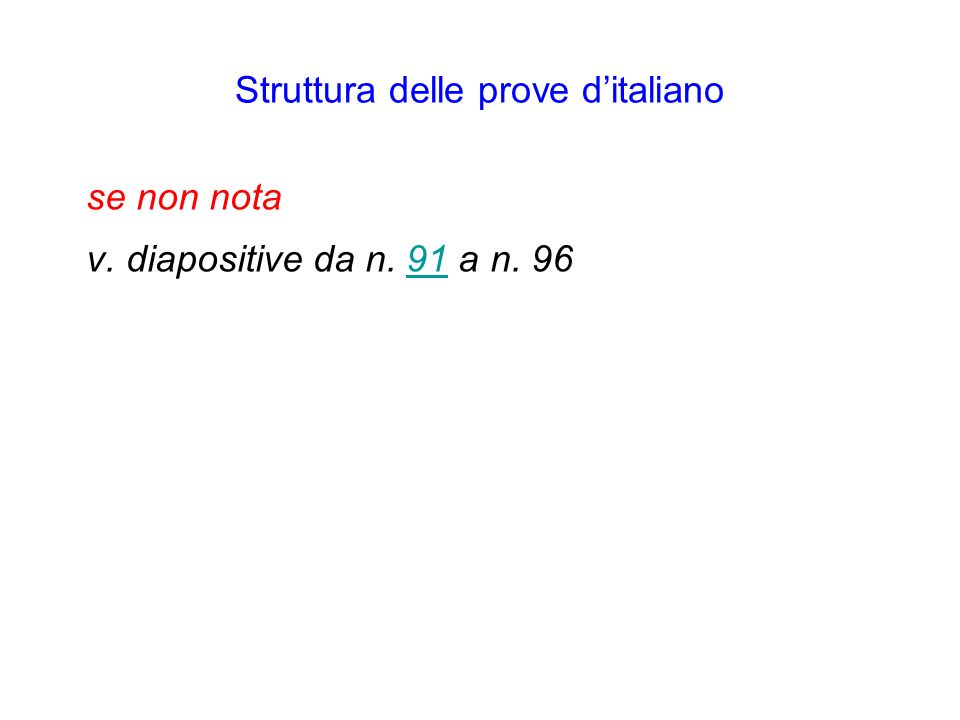 Struttura delle prove ditaliano se non nota v. diapositive da n. 91 a n. 9691