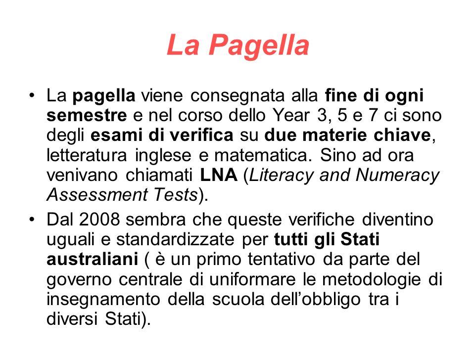 La Pagella La pagella viene consegnata alla fine di ogni semestre e nel corso dello Year 3, 5 e 7 ci sono degli esami di verifica su due materie chiav