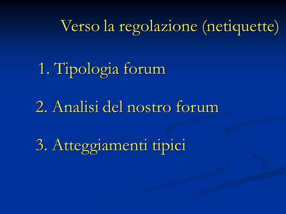 1. Tipologia forum 2. Analisi del nostro forum 3.