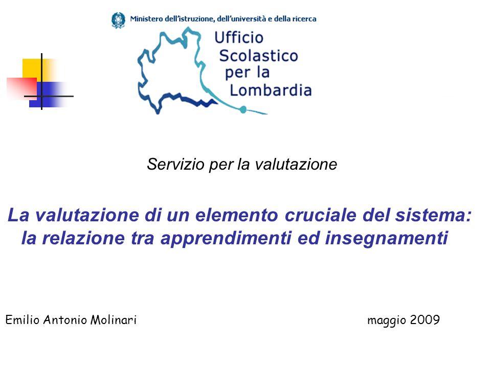Servizio per la valutazione Servizio per la Valutazione La valutazione di un elemento cruciale del sistema: la relazione tra apprendimenti ed insegnam