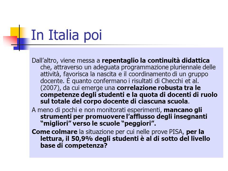 In Italia poi Dallaltro, viene messa a repentaglio la continuità didattica che, attraverso un adeguata programmazione pluriennale delle attività, favo