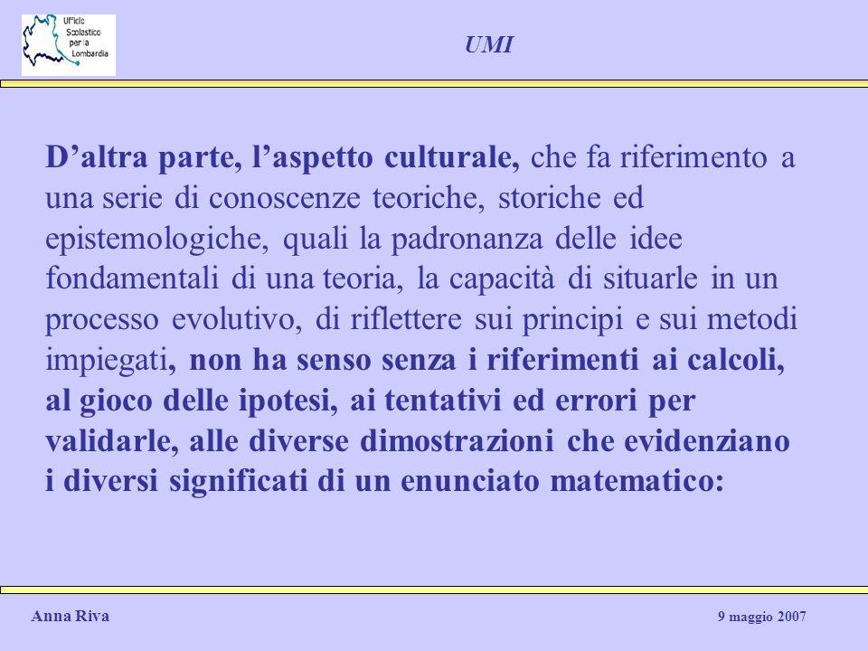 UMI Daltra parte, laspetto culturale, che fa riferimento a una serie di conoscenze teoriche, storiche ed epistemologiche, quali la padronanza delle id