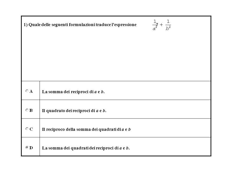 1) Quale delle seguenti formulazioni traduce lespressione .