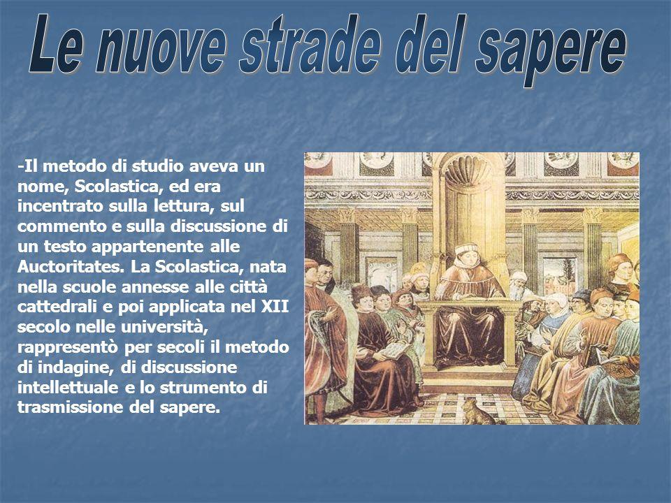 -Il metodo di studio aveva un nome, Scolastica, ed era incentrato sulla lettura, sul commento e sulla discussione di un testo appartenente alle Auctor