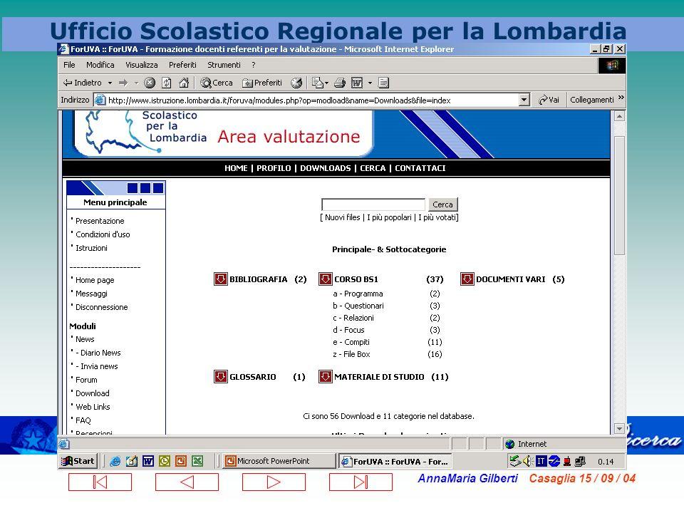 AnnaMaria Gilberti Casaglia 15 / 09 / 04 Ufficio Scolastico Regionale per la Lombardia centrando la valutazione interna sulla qualità della relazione formativa e didattica