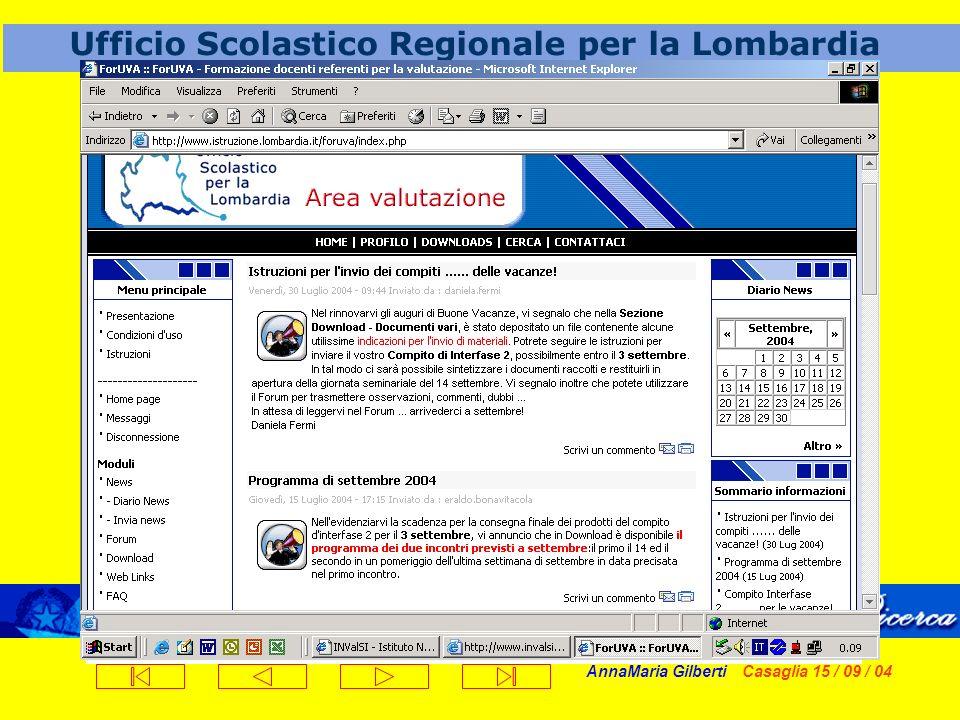 AnnaMaria Gilberti Casaglia 15 / 09 / 04 Ufficio Scolastico Regionale per la Lombardia PAV (M.