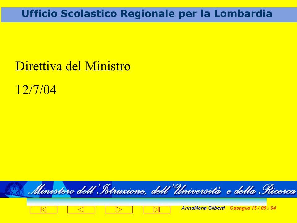 AnnaMaria Gilberti Casaglia 15 / 09 / 04 Ufficio Scolastico Regionale per la Lombardia QUALITA dellORGANIZZAZIONE intesa come adeguatezza ai fini e come capacità di mantenere tale adeguatezza nel tempo
