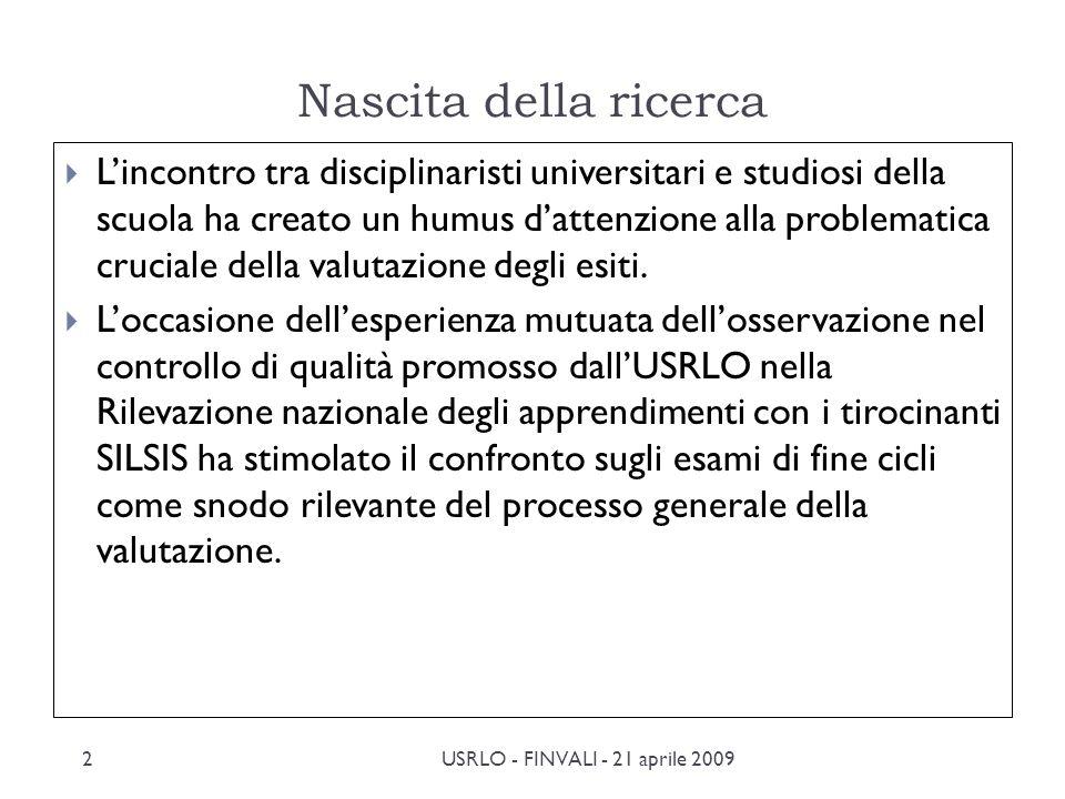 Nascita della ricerca Lincontro tra disciplinaristi universitari e studiosi della scuola ha creato un humus dattenzione alla problematica cruciale della valutazione degli esiti.